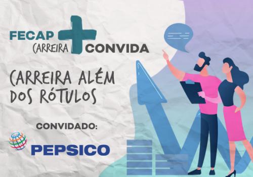 """FECAP+ Carreira convida PEPSICO para falar sobre """"Carreira Além dos Rótulos"""""""