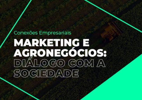 Marketing e Agronegócios: evento fala sobre agroindústria e diálogos com a sociedade
