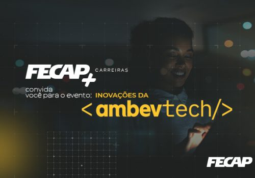 FECAP+ recebe Ambev Tech para falar sobre inovação